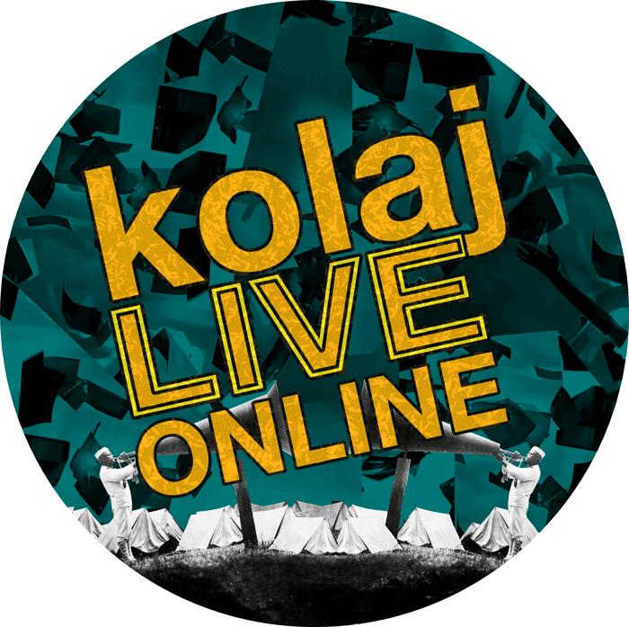 Kolaj LIVE Online